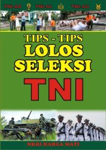 TIPS LOLOS SELEKSI MASUK TNI